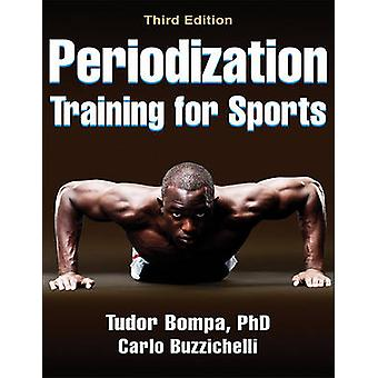 Periodization Training for Sports (3rd Revised edition) by Tudor Bomp
