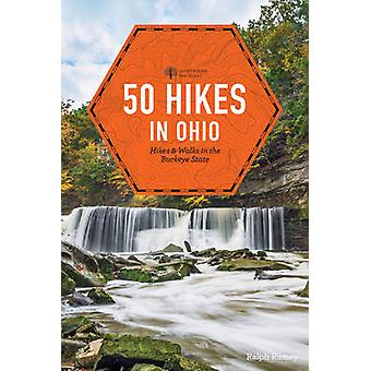 50 Hikes in Ohio by Ralph Ramey - 9781581573480 Book