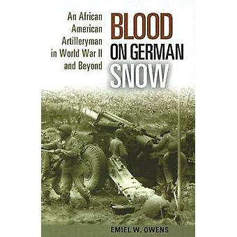 Blood on German Snow - An African American Artilleryman in World War I
