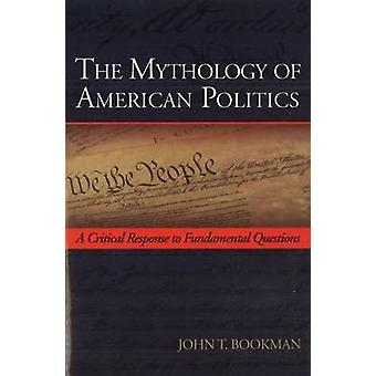 The Mythology of American Politics - A Critical Response to Fundamenta
