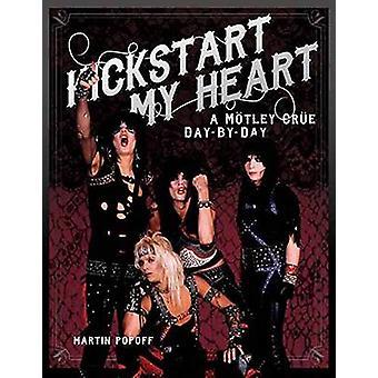 Kickstart mi corazón - un Motley Crue día a día por Martin Popoff - 97816