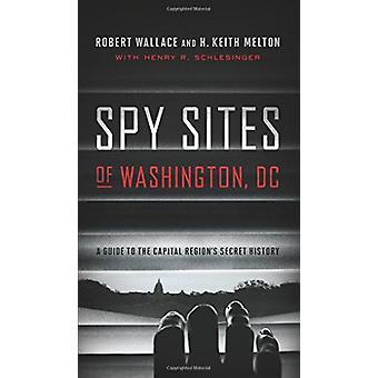 Spy Sites of Washington - DC - A Guide to the Capital Region's Secret