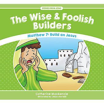 De wijze en de dwaze bouwers door Catherine MacKenzie - 9781781917572