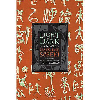 Light and Dark - A Novel by Natsume Soseki - John Nathan - 97802311614