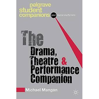 The Drama - Theatre and Performance Companion by Michael Mangan - 978
