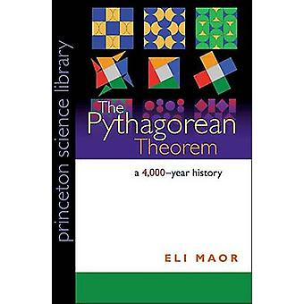 The Pythagorean Theorem - A 4 -000-Year History by Eli Maor - 97806911