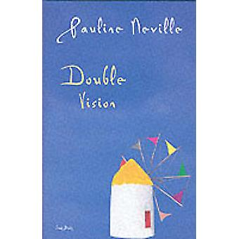 Double Vision by Pauline Neville - 9780863563607 Book