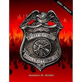 Hot Stuff - Firefighting Collectibles by Andrew G. Gurka - 97808953805