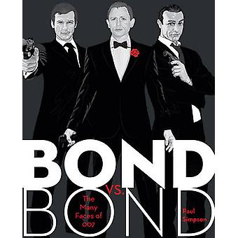 Bond vs. Bond - The Many Faces of 007 by Paul Simpson - 9781631060007