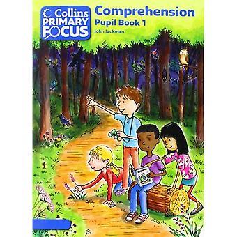 Collins Primary Focus - Comprehension: Pupil Book 1