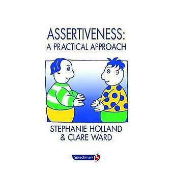 Assertiveness: A Practical Approach