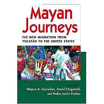 Mayan Journeys: The New Migration from Yucatan to the United States (Ccis Anthologies Center for Comparative Immigration Studies, Ucsd) [Illustrated]