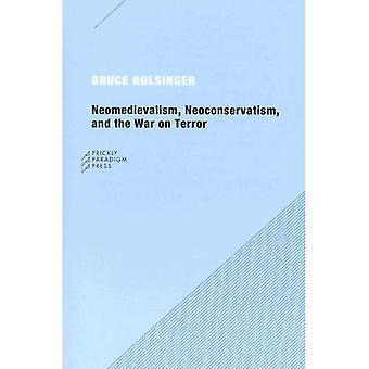 Neomedievalism, neoconservatorismo e la guerra al terrore