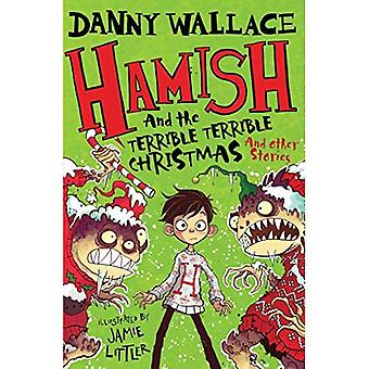 Hamish and the Terrible Terrible Christmas and Other Starkley Stories