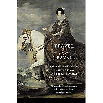 Travel and Travail: Early Modern Women, English Drama, and the Wider World� (Early Modern Cultural Studies)