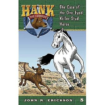 The Case of the One-Eyed Killer Stud Horse (Hank the Cowdog