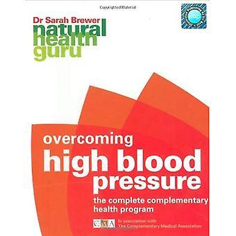 NHG: Overcoming High Blood Pressure: The Complete Complementary Health Programme (Natural Health Guru)