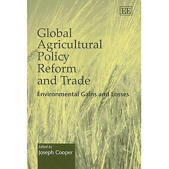 Reform der globalen Agrarpolitik und Handel: ökologische Gewinne und Verluste