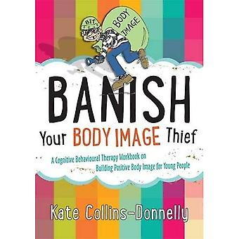 Bandire il vostro ladro di immagine del corpo (Gremlin e ladro CBT cartelle di lavoro)