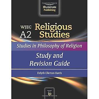 WJEC A2 Religious Studies: Studies in Philosophy of Religion - Study and Revision Guide
