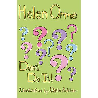 Don't Do It! by Helen Orme - 9781841677446 Book
