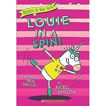 Louie i ett spinn! (Unicorn i New York #3) (Unicorn i New York)