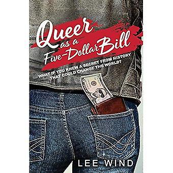Queer als een vijf Dollar Bill