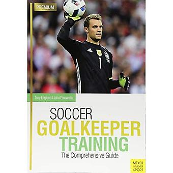 Soccer Goalkeeping Training:� The Comprehensive Guide