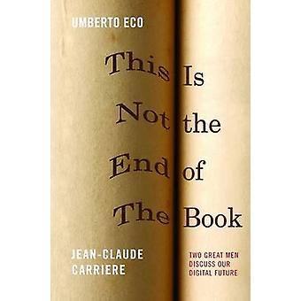 Dies ist nicht das Ende des Buches von Jean-Claude Carriere - Umberto Eco