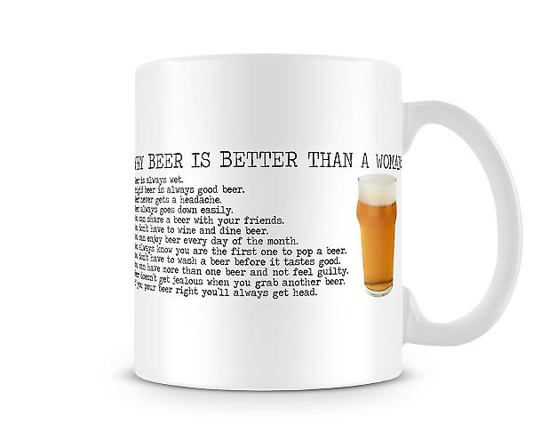 Decorative Writing Beer Better Than A Woman Printed Mug
