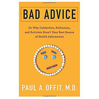 Bad Advice - Or Why Celebrities - Politicians - and Activists Aren't Y