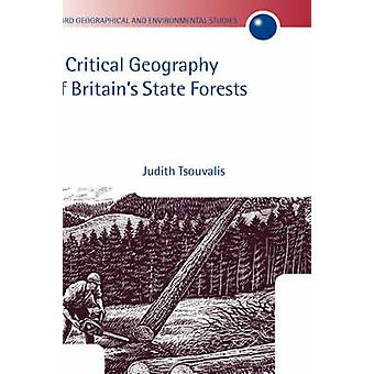 A Critical Geography of Britains State Forests by Tsouvalis & Judith