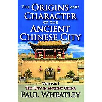 أصول وحرف من حجم المدينة الصينية القديمة 1 المدينة في الصين القديمة ويتلي آند بول