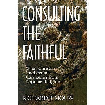 Consulter les fidèles que Christian intellectuels peuvent apprendre de Religion populaire par Mouw & J. Richard