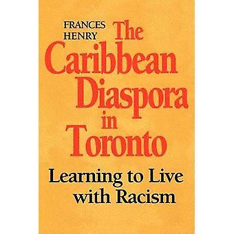 Die karibischen Diaspora in Toronto mit Rassismus durch Henry & Frances Leben lernen