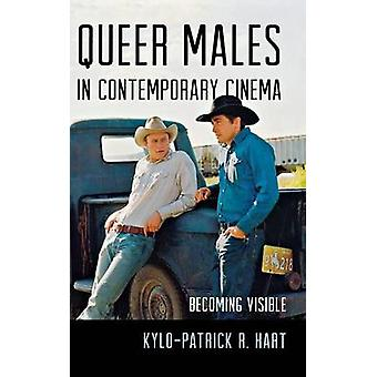 Queer Males in Contemporary Cinema Becoming Visible by Hart & KyloPatrick R.