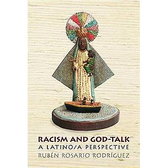 Racism and GodTalk A Latinoa Perspective by Rosario Rodriguez & Ruben