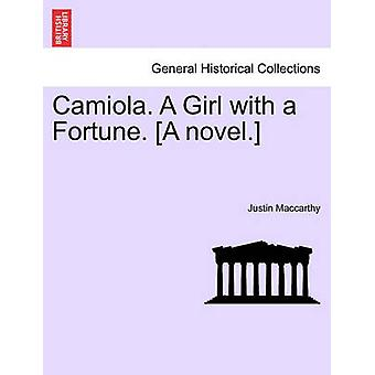 Camiola. A Girl with a Fortune. A novel. by Maccarthy & Justin