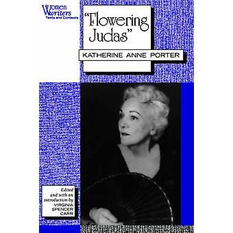 Florescência Judas Katherine Anne Porter por Carr & Virginia Spencer