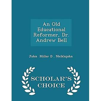 Une vieille éducation réformateur Dr Andrew Bell érudits choix édition par Miller D. Moreira & John