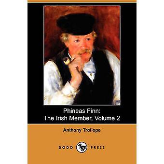 Phineas Finn le député irlandais Volume 2 Dodo Press de Trollope & Anthony & Ed