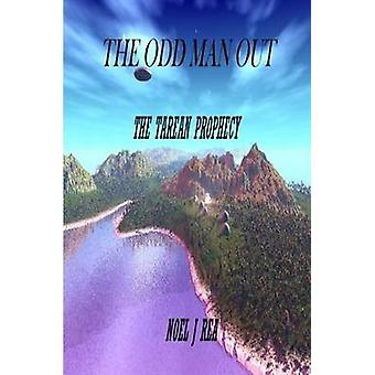 THE ODD MAN OUT THE TAREAN PROPHECY by Rea & Noel J.