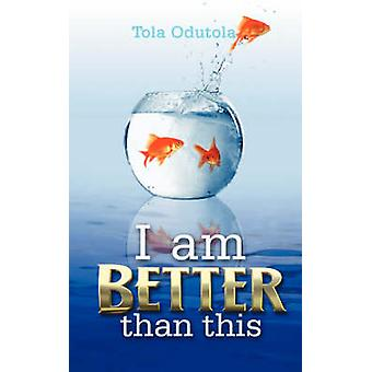 I am BETTER than this by Odutola & Tola