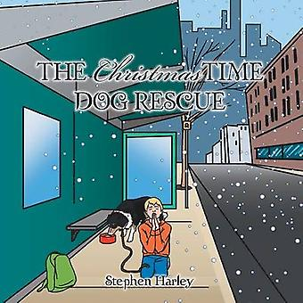 The Christmastime Dog Rescue by Harley & Stephen