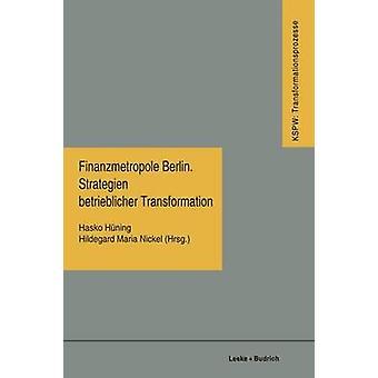 Finanzmetropole Berlin Strategien Betrieblicher Transformation de Huning & Holbe