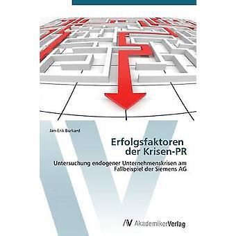 Erfolgsfaktoren der KrisenPR av Burkard JanErik