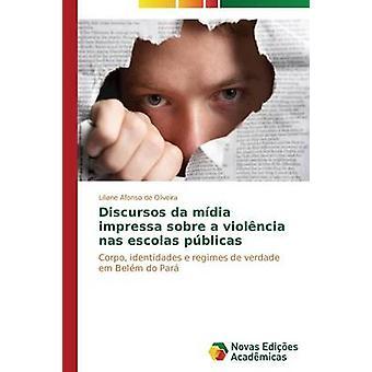 Discursos da mdia impressa sobre un violncia nas escolas pblicas por Liliane Afonso de Oliveira