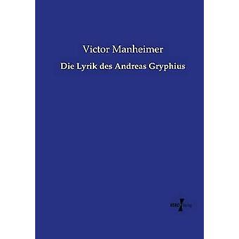 Die Lyrik des Andreas Gryphius by Manheimer & Victor