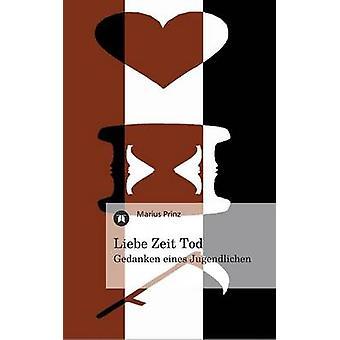 Liebe Zeit Tod by Prinz & Marius