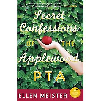 Secret Confessions of the Applewood PTA by Ellen Meister - 9780060824